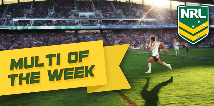 NRL Multi of the week