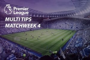 EPL Matchweek 4 betting