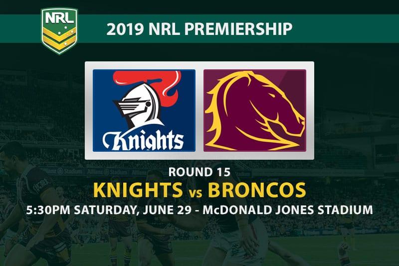 Knights vs Broncos NRL Round 15 odds
