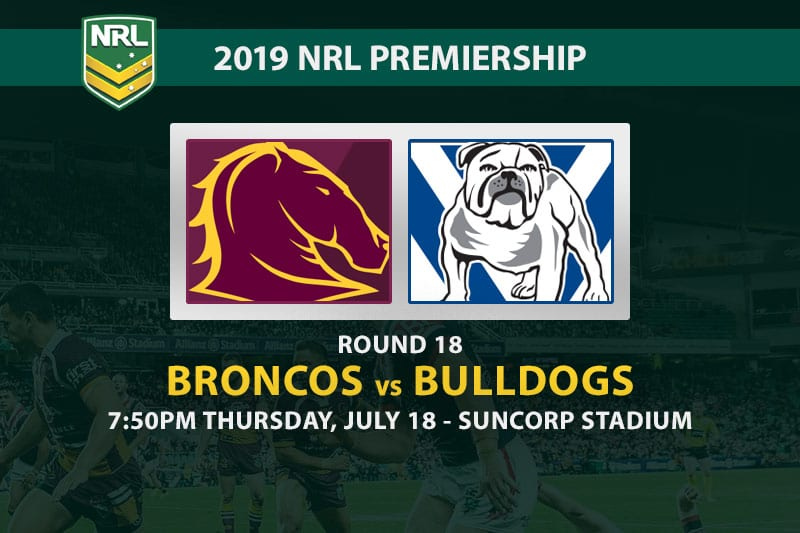 Broncos vs Bulldogs NRL Round 18 betting tips