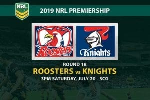 Roosters vs Knights NRL Round 18 betting preview