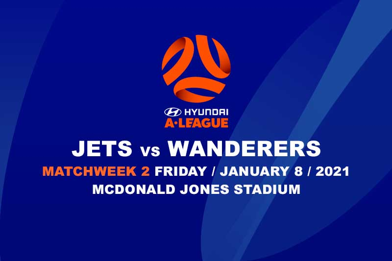 Newcastle Jets v Western Sydney Wanderers betting tips; January 8 Aleague preview