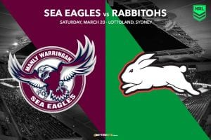 Manly Sea Eagles vs South Sydney Rabbitohs